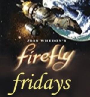 """Firefly Friday – Episode 1:""""Serenity"""""""