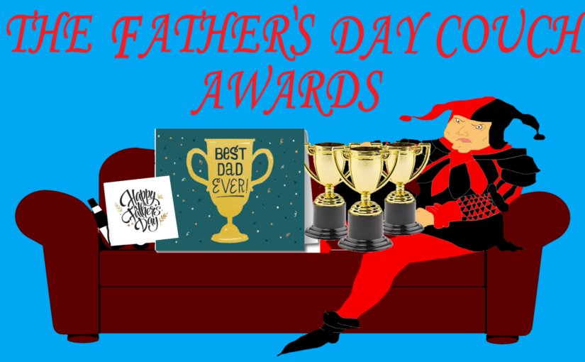 The Grouch on the Couch's Father's Day Awards
