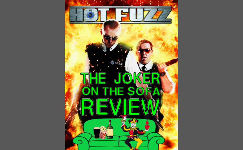 Hot Fuzz: Real Maturity Requires Some Immaturity