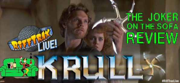RiffTrax Live – Krull: The Best Way to Remove Nostalgia Goggles