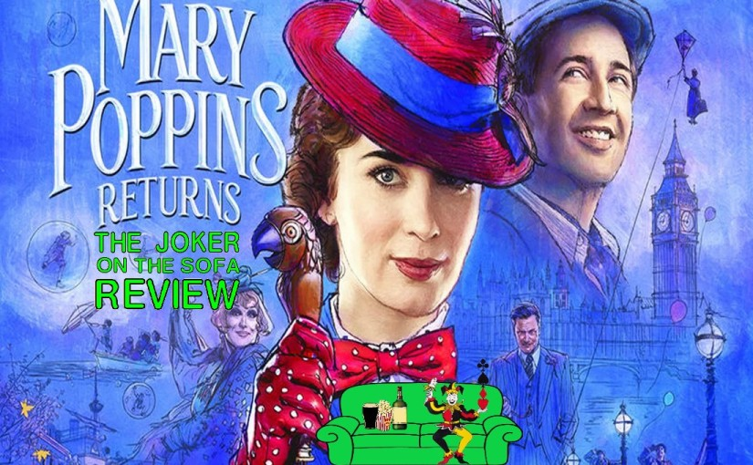 Mary Poppins Returns – A Practically Perfect Presentation of the Paradox and Perils of Perpetuating Past Performances or, A Good Sequel Showing Why Great Sequels Are Hard(Spoiler-Free)