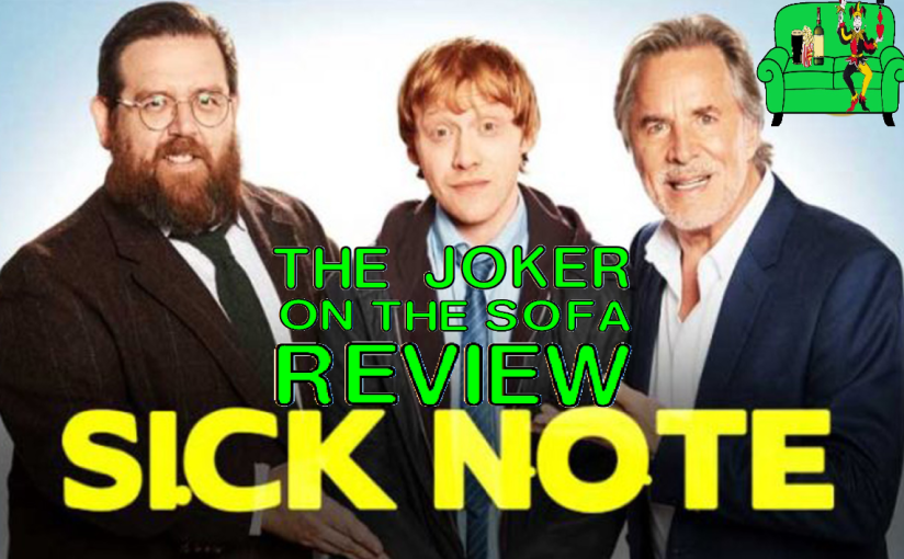 Netflix Review – Sick Note Seasons 1 and 2 (Spoiler Free)