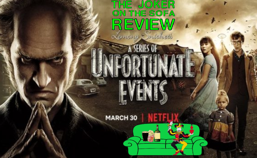 Netflix Review – A Series of Unfortunate Events(Spoiler-Free)