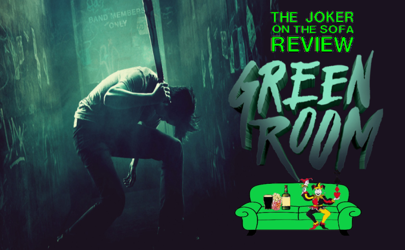 Netflix Review – Green Room: One of the Best Modern Horror Films (Spoiler-Free)