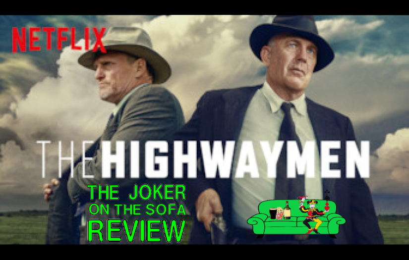 Netflix Review: The Highwaymen – Rewriting Cinematic History (Spoiler-Free)