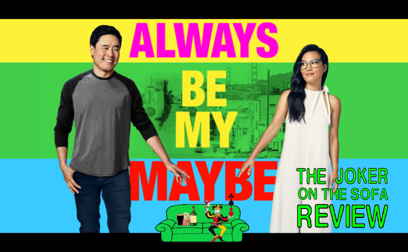 Netflix Review: Always Be My Maybe – Cute Movie, Amazing Cameo