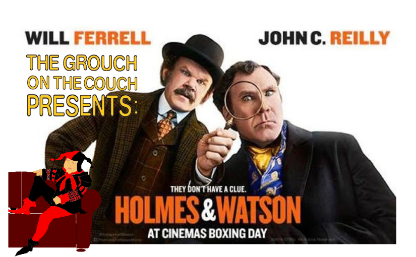 The Grouch on the Couch Rants: Holmes and Watson