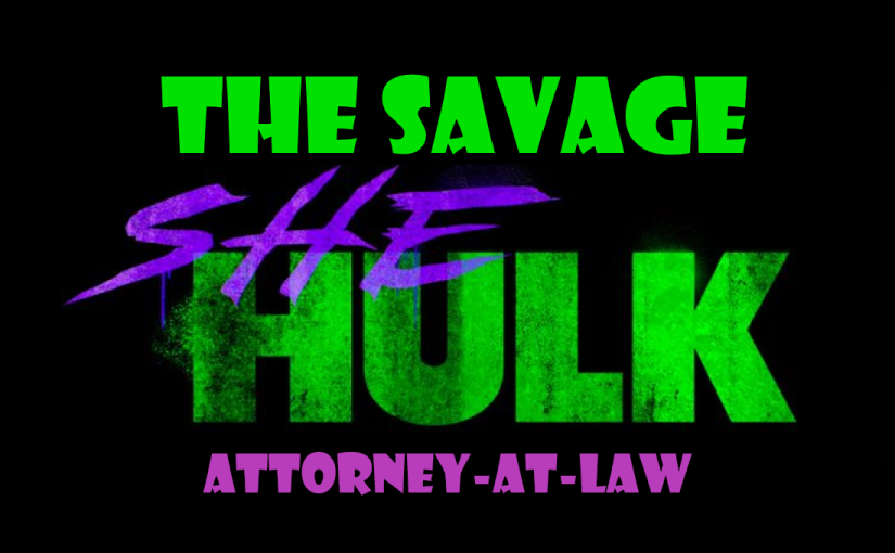 Savage She-Hulk: Attorney at Law