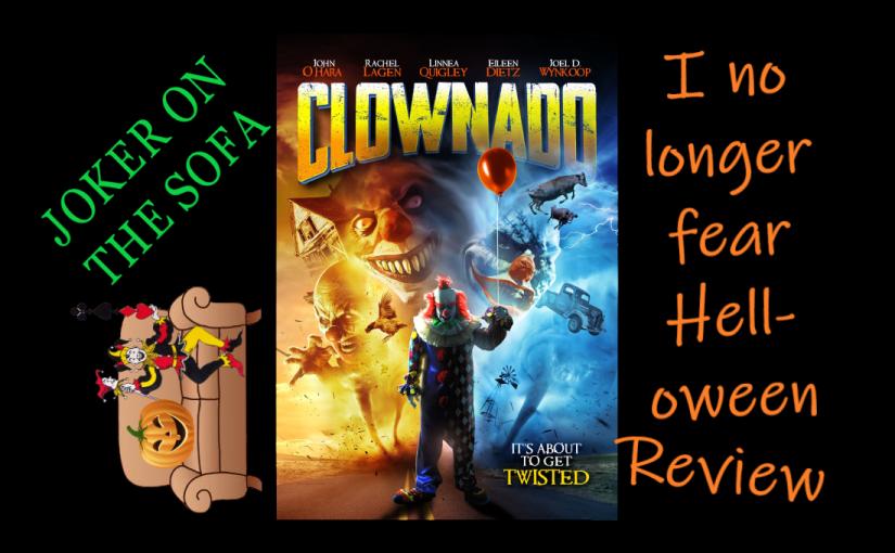 Halloween Review – Clownado: I No Longer FearHell