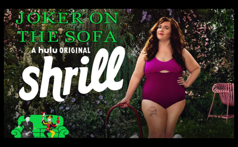 Hulu Review: Shrill – Notes from a Loud Woman (Season 1)