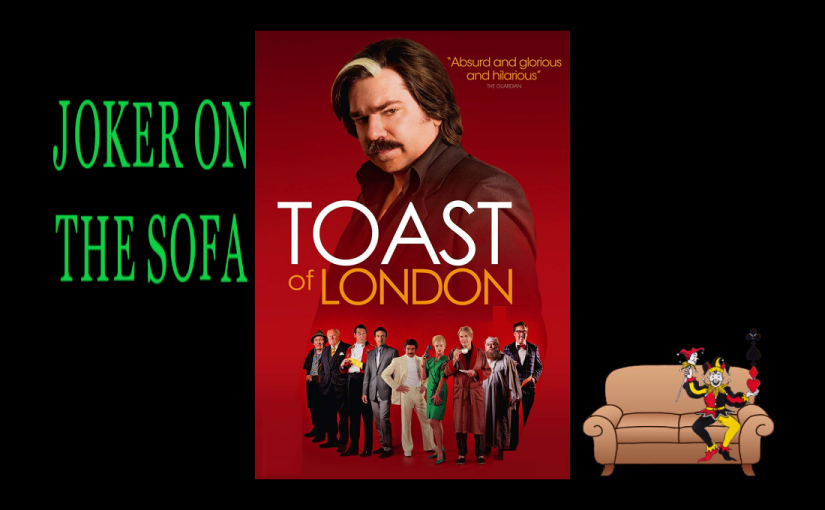 Netflix Mini-Review: Toast of London – Who Doesn't Love Berry As Toast in a Jam?