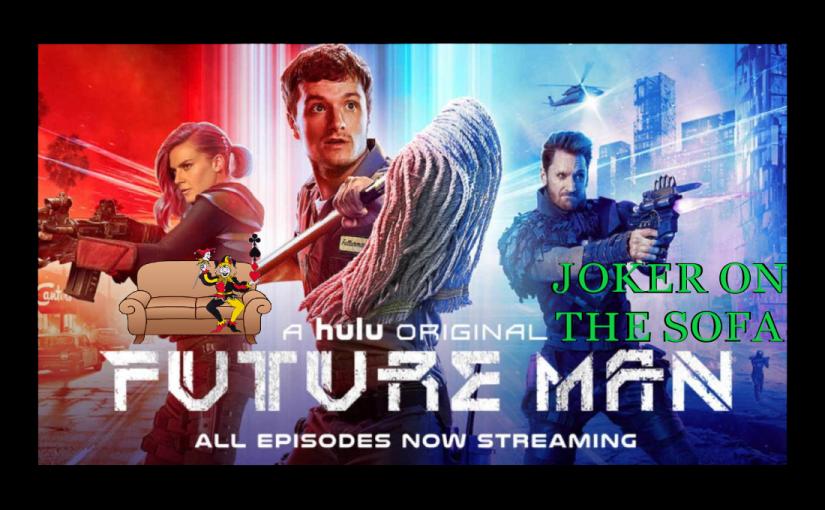 Hulu Mini-Review – Future Man (Seasons 1-3): It's Back… to theFinale!