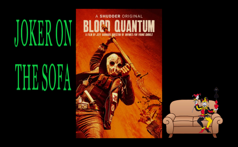 Reader Request / Shudder Review – Blood Quantum: Colonialism in the ZombieApocalypse