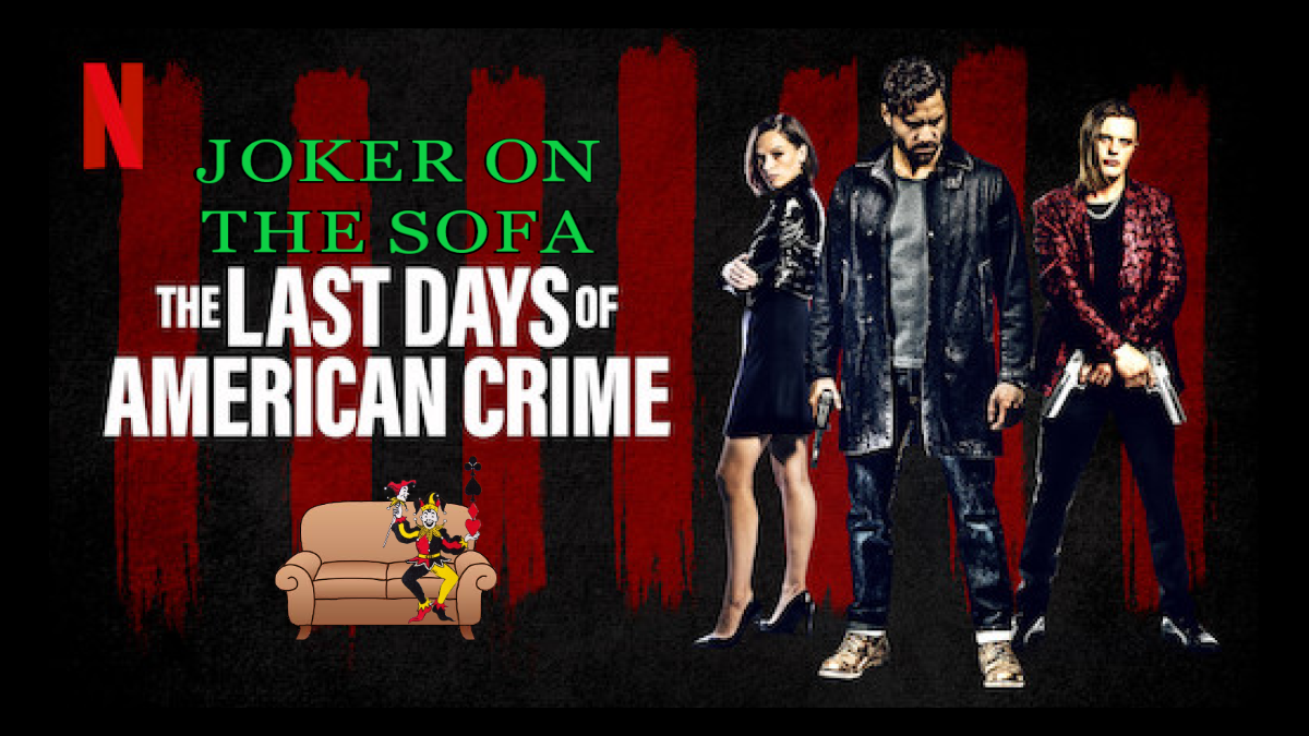 Netflix Review The Last Days Of American Crime The Length Is Criminal The Joker On The Sofa