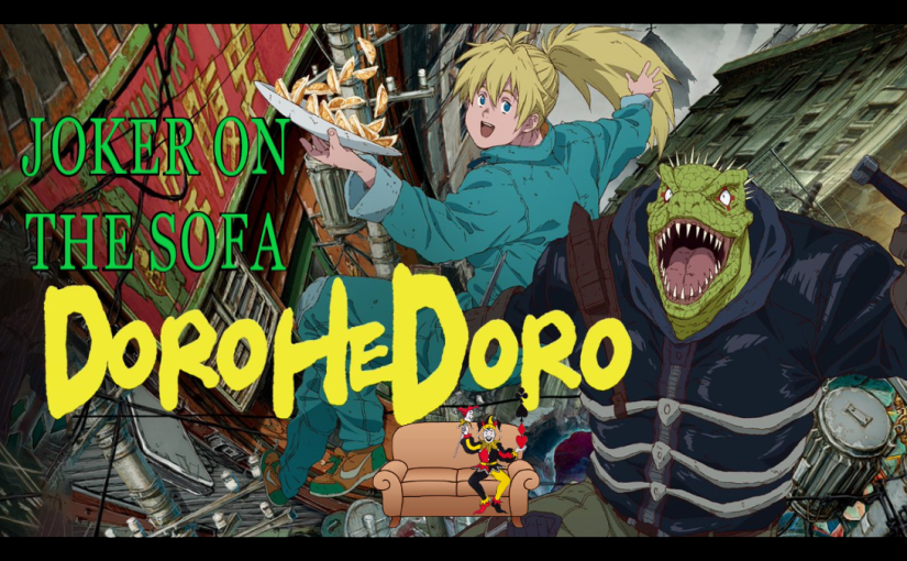 DoroHeDoro: It's Glorious and Gorey… Goreous? – Netflix Anime Mini-Review