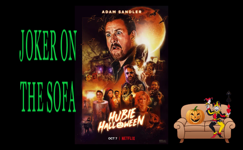 Hubie Halloween: It's Adam Sandler, What Did You Expect? – Netflix Review