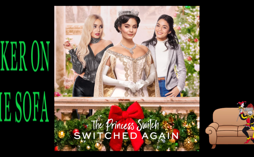 The Princess Switch 2: Switched Again: Vanessa Hudgens Demands All The Parts – NetflixReview
