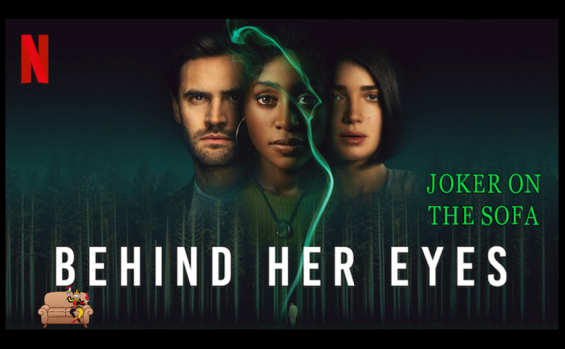 Behind Her Eyes: A New Kind of Love Triangle (Ending Explained) – Netflix Review