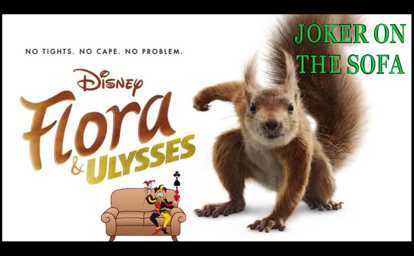 Flora and Ulysses: Squirrel Superhero Makes For Cute Film – Disney+ Review