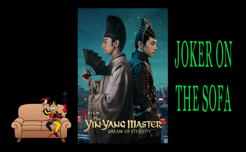 The Yin-Yang Master: Dream of Eternity : Visually Brilliant, A Bit Too Long – NetflixReview