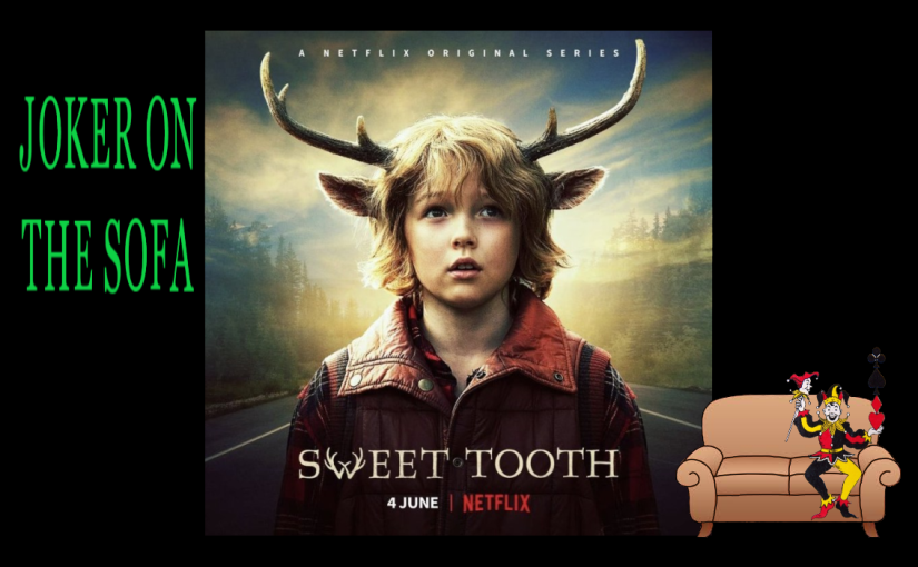Sweet Tooth: Saccharine in the Good Way – NetflixReview