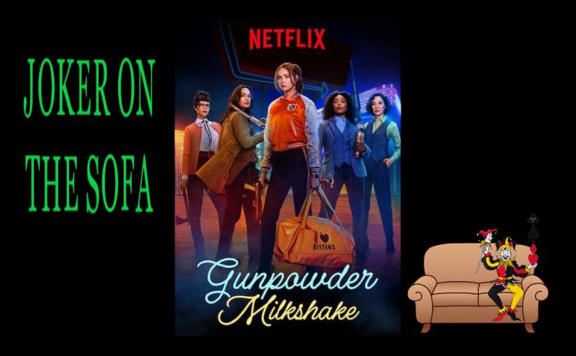 Gunpowder Milkshake: A Lighthearted Action Film – NetflixReview