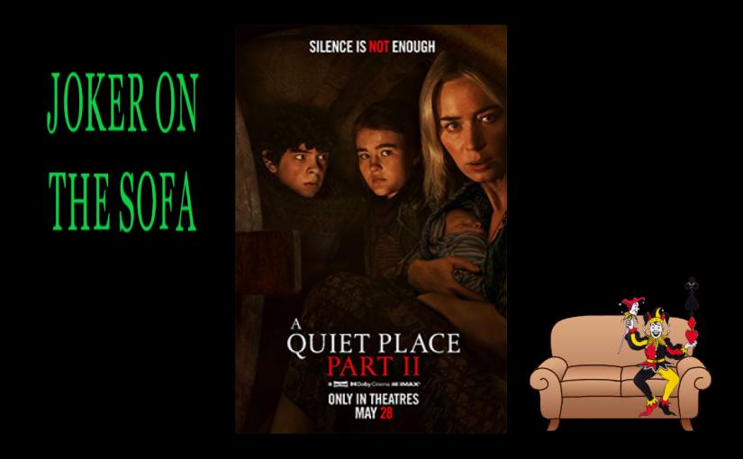 A Quiet Place Part II: It's Quiet… TwoQuiet