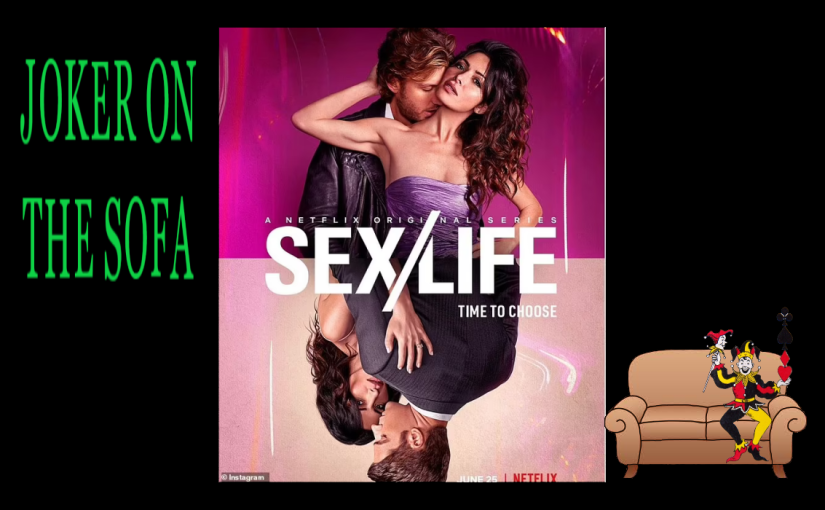 Sex/Life: It's Not Much about Life – NetflixReview