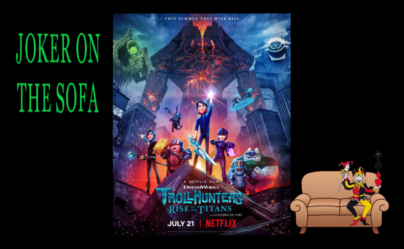 Trollhunters: Rise of the Titans: Tales of Arcadia Comes to a Bitter End – NetflixReview
