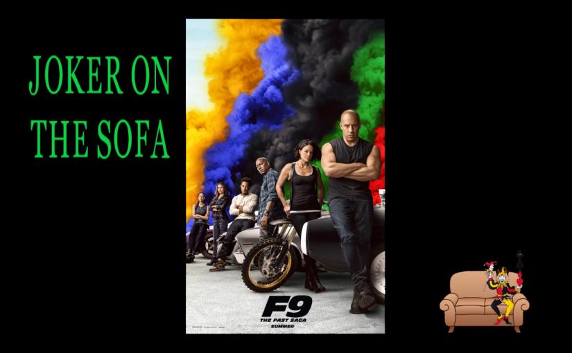 F9: The Fast Saga Continues(Spoiler-Free)